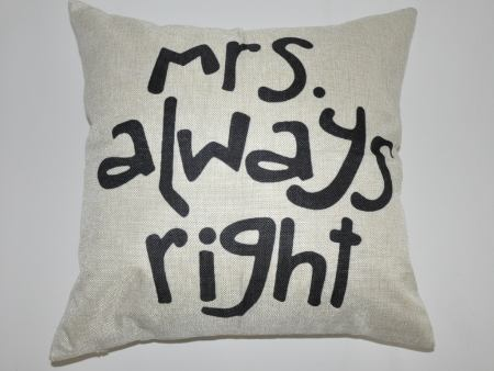 Cushion Cover Mrs. Always Right